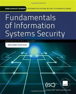 Fundamentals Of Information Systems Security (Information Systems Security & Assurance) - Standalone book (Jones & Bartlett Learning Information Systems Security & Assurance) 2 9781284031621