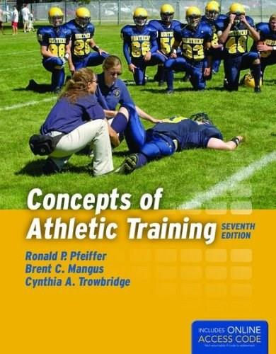 Concepts Of Athletic Training, by Pfeiffer, 7th Edition 7 PKG 9781284034127