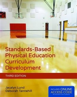Standards-Based Physical Education Curriculum Development, by Lund, 3rd Edition 3 PKG 9781284034196