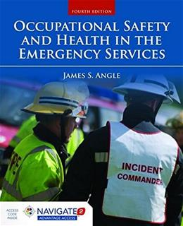 Occupational Safety And Health In The Emergency Services, by Angle, 4th Edition 4 PKG 9781284035919