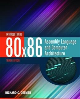 Introduction to 80x86: Assembly Language and Computer Architecture, by Detmer, 3rd Edition 9781284036121