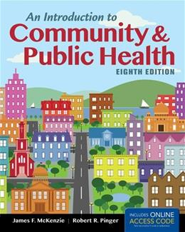 Introduction to Community and Public Health, by McKenzie, 8th Edition 8 PKG 9781284036596