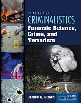 Criminalistics: Forensic Science, Crime, And Terrorism, by Girard, 3rd Edition 3 PKG 9781284037036