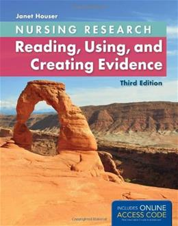 Nursing Research: Reading, Using, and Creating Evidence, by Houser, 3rd Edition 9781284038705
