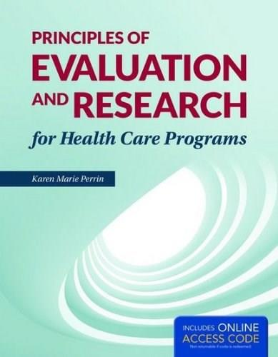 Principles of Evaluation and Research for Health Care Programs, by Perrin PKG 9781284038965