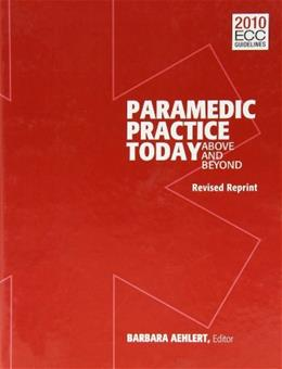 Paramedic Practice Today, Volume 1 Revised: Above and Beyond, by Aehlert BK w/DVD 9781284039108