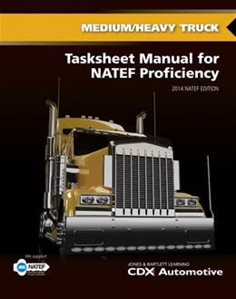 Medium/Heavy Truck Tasksheet Manual For NATEF Proficiency: 2014 NATEF, by CDX Automotive, 2nd Edition 9781284041200