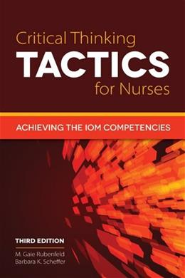 Critical Thinking TACTICS For Nurses, by Rubenfeld, 3rd Edition 9781284041385