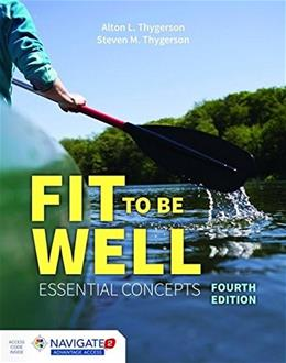 Fit To Be Well: Essential Concepts, by Thygerson, 4th Edition 4 PKG 9781284042429