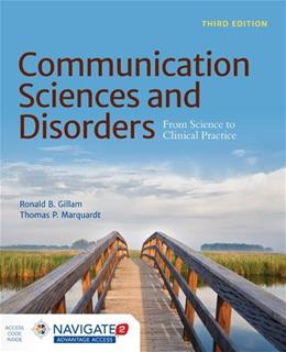 Communication Sciences And Disorders: From Science to Clinical Practice, by Gillam, 3rd Edition 3 PKG 9781284043075