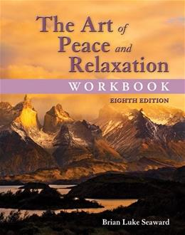 Art of Peace and Relaxation, by Seaward, 8th Edition, Workbook 9781284044393