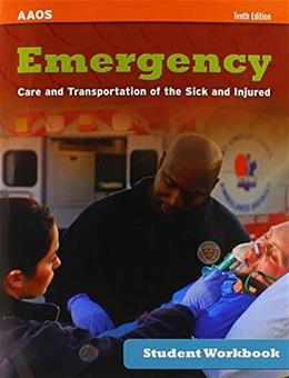 Emergency Care and Transportation of the Sick and Injured, by AAOS, 10th Edition, Student Workbook 9781284045093