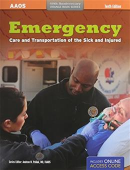 Emergency Care and Transportation of the Sick and Injured, by AAOS, 10th Edition 10 PKG 9781284045192