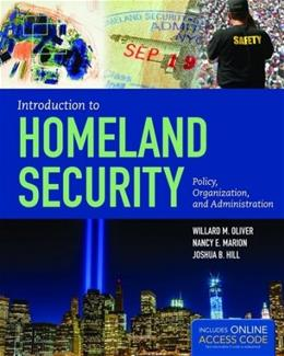 Introduction To Homeland Security: Policy, Organization, and Administration, by Oliver PKG 9781284045833
