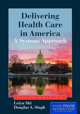 Delivering Health Care in America: A Systems Approach 6 PKG 9781284047127