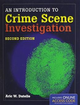 Introduction to Crime Scene Investigation, by Dutelle, 2nd Edition 2 PKG 9781284048179