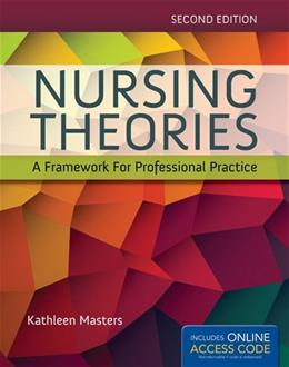 Nursing Theories: A Framework For Professional Practice, by Masters, 2nd Edition 2 PKG 9781284048353