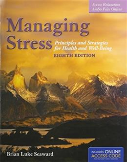 Managing Stress: Principles and Strategies for Health and Well-Being, by Seaward, 8th Edition, 2 BOOK SET 8 PKG 9781284049176