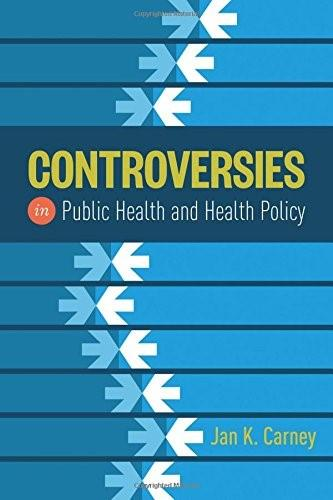 Controversies in Public Health and Health Policy 1 9781284049299