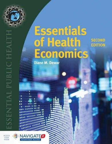 Essentials of Health Economics, by Dewar, 2nd Edition 2 PKG 9781284054620
