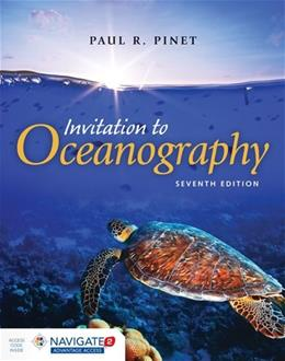 Invitation To Oceanography, by Pinet, 7th Edition 7 PKG 9781284057072