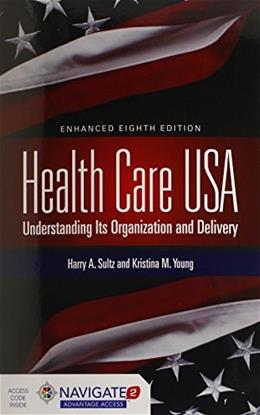 Health Care USA: Understanding Its Organization and Delivery 8 PKG 9781284065480