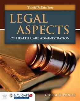 Legal Aspects of Health Care Administration 12 9781284065923