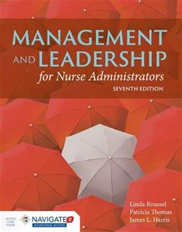 Management And Leadership For Nurse Administrators, by Roussel 7 PKG 9781284067620