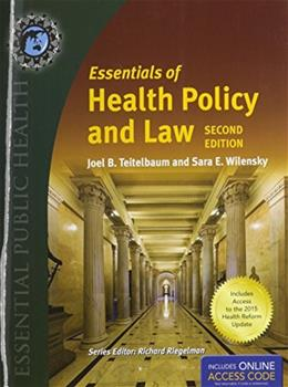 Essentials Of Health Policy And Law, by Teitelbaum, 2nd 2015 Health Reform Update Edition 2 PKG 9781284067965
