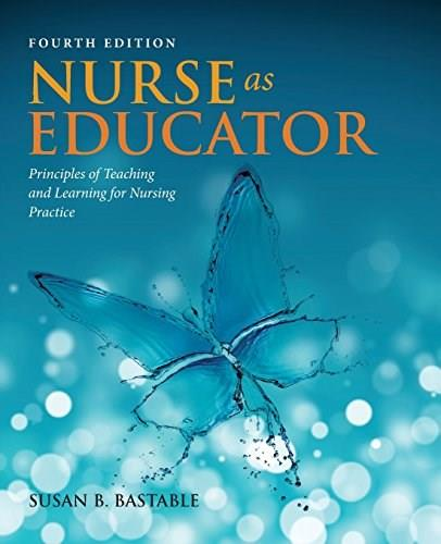 Nurse as Educator: Principles of Teaching and Learning for Nursing Practice 9781284071528