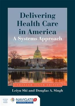 Delivering Health Care in America: A Systems Approach 6 PKG 9781284074635