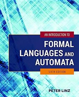 Introduction to Formal Languages and Automata, by Linz, 6th Edition 9781284077247
