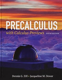 Precalculus With Calculus Previews, by Zill, 6th Edition 9781284077261