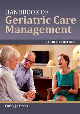 Handbook Of Geriatric Care Management, by Cress, 4th Edition 9781284078985