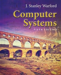 Computer Systems, by Warford, 5th Edition 9781284079630