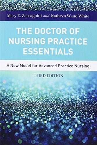 Doctor Of Nursing Practice Essentials, by Zaccagnini, 3rd Edition 9781284079708