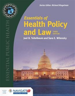 Essentials Of Health Policy And Law, by Teitelbaum, 3rd Edition 3 PKG 9781284087543