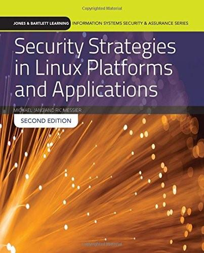 Security Strategies in Linux Platforms and Applications (Jones & Bartlett Learning Information Systems Security & Assurance) 2 9781284090659