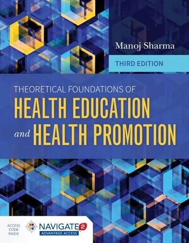 Theoretical Foundations Of Health Education And Health Promotion, by Sharma, 3rd Edition 9781284104943