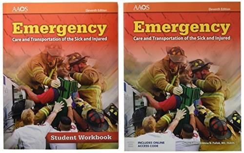 Emergency Care And Transportation Of The Sick And Injured Text, Student Workook, And Navigate Essentials Access Bundle 11 9781284116557