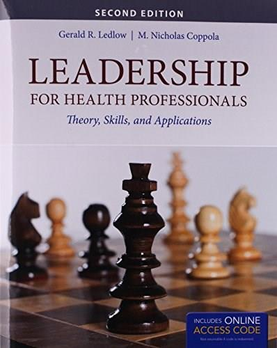 Leadership For Health Professionals With New Bonus Echapter: Theory, Skills, and Applications, by Ledlow, 2nd Edition 2 PKG 9781284266696