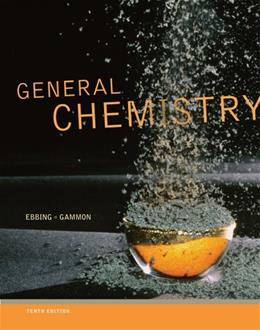 General Chemistry, by Ebbing, 10th Edition 9781285051376