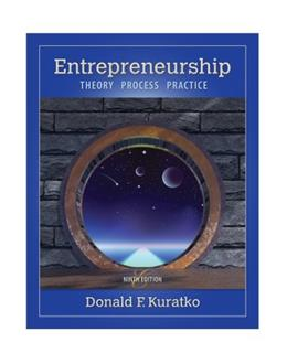 Entrepreneurship: Theory, Process, and Practice 9 9781285051758