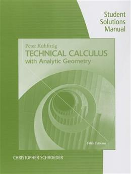 Technical Calculus with Analytic Geometry, by Kuhfittig, 5th Edition, Student Solutions Builder Manual 9781285052571