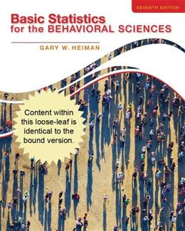Basic Statistics for the Behavioral Sciences, by Heiman, 7th Cengage Advantage Edition 9781285054865