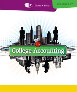 College Accounting, Chapters 1-27 (New in Accounting from Heintz and Parry) 21 9781285055411