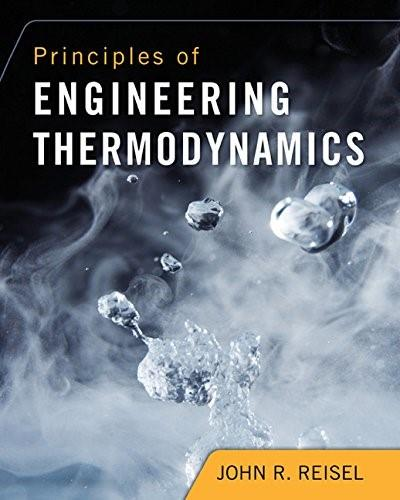 Principles of Engineering Thermodynamics, by Reisel 9781285056470