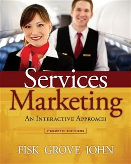 Services Marketing Interactive Approach, by Fisk, 4th Edition 9781285057132