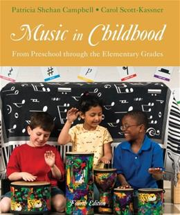 Music in Childhood: From Preschool through the Elementary Grades, by Campbell, 4th Edition 4 PKG 9781285057477