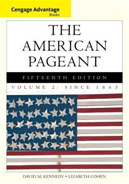 American Pageant, by Kennedy, 15th Cengage Advantage Edition, Volume 2: Since 1865 9781285058665